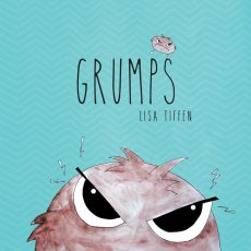 Grumps - A children's book by Author and illustrator Lisa Tiffen