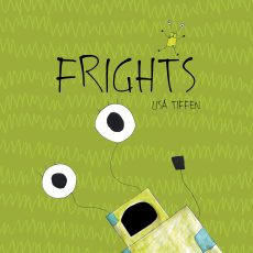 Lisa Tiffen's fourth children's book, Frights