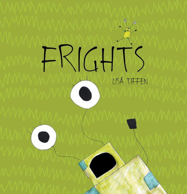 Lisa Tiffen's fourth children's book, Frights