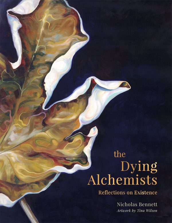 Book cover for 'The Dying Alchemists' by Nicholas Bennett and Tina Wilson